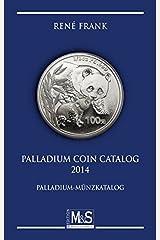 Palladium Coin Catalog 2014: Palladium-Münzkatalog (Autorentitel) Taschenbuch
