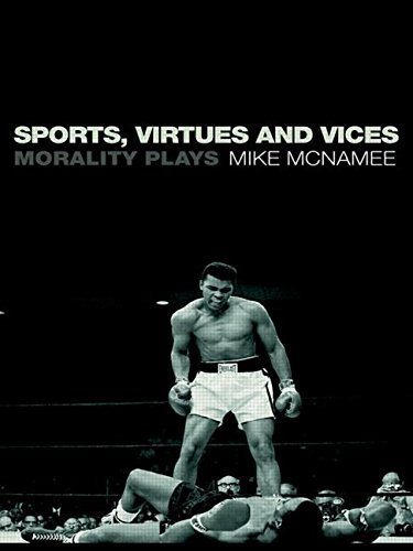 Sports, Virtues and Vices: Morality Plays 1st edition by McNamee, Mike (2008) Paperback