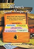[Mom's Secret Recipe File: More Than 150 Great Recipes by the Women Who Taught Our Great Chefs Everything They Know] (By: Chris Styler) [published: April, 2004]
