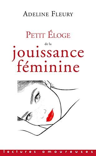 Petit Eloge de la jouissance féminine par Adeline Fleury