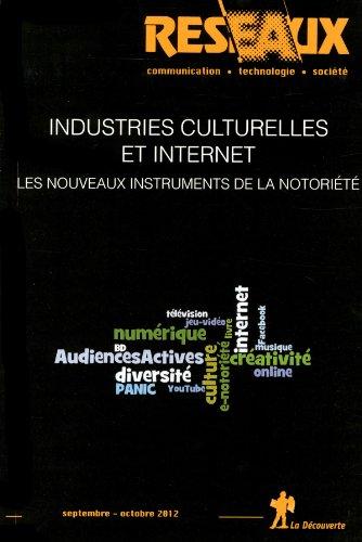 Réseaux, N° 175, septembre-oc : Industries culturelles et Internet : Les nouveaux instruments de la notoriété par François Geze, Collectif