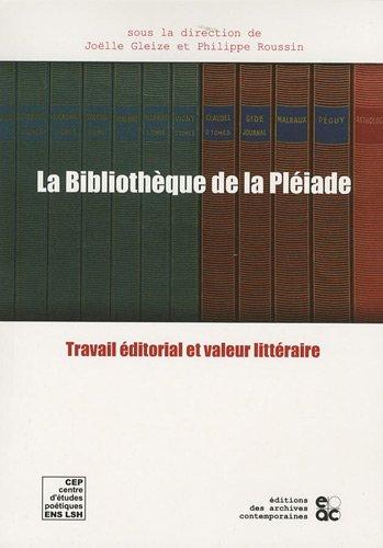La Bibliothèque de la Pléiade : Travail éditorial et valeur littéraire