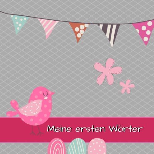Meine ersten Wörter: Eintragalbum für Baby´s erste Worte | Baby-Wörterbuch zum Selbstgestalten | 21 x 21 cm | Geschenkbücher zur Geburt - Taufe - 1. Geburtstag | Motiv: Vogel rosa
