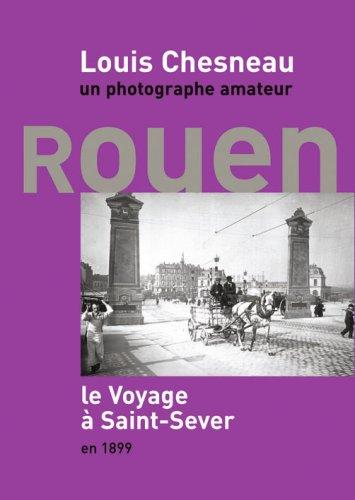 Louis Chesneau, un photographe amateur. Le voyage à Saint-Sever en 1899