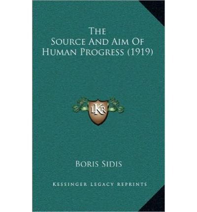 The Source and Aim of Human Progress (1919) (Hardback) - Common