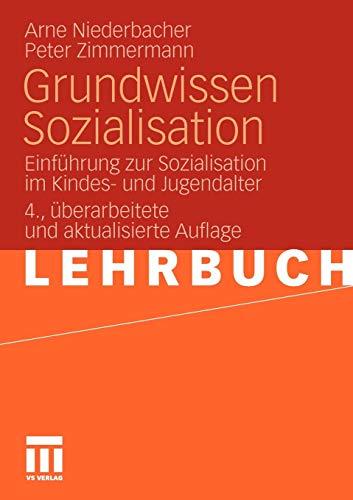 Grundwissen Sozialisation: Einführung zur Sozialisation im Kindes- und Jugendalter (German Edition)
