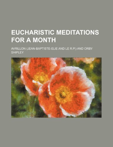 Eucharistic meditations for a month