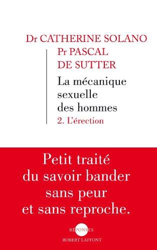 Téléchargez des ebooks gratuitement en pdf La Mécanique sexuelle des hommes 2 en français PDF iBook PDB