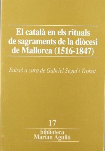 El català en els rituals de sagraments de la diòcesi de Mallorca (Biblioteca Marian Aguiló)