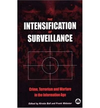 The Intensification of Surveillance: Crime, Terrorism and Warfare in the Information Age (Hardback) - Common