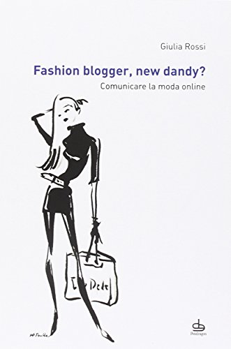 Fashion blogger, new dandy? Comunicare la moda online