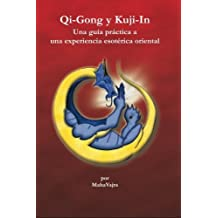 Qi-Gong y Kuji-In - Una gu??a pr??ctica a una experiencia esot??rica oriental (Trilogia de Kuji-In) (Spanish Edition) by Maha Vajra (2012-04-02)