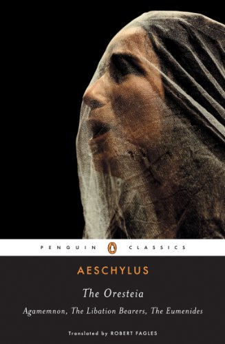 The Oresteia: Agamemnon; The Libation Bearers; The Eumenides (English Edition)