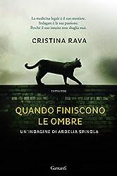 Quando finiscono le ombre: Le indagini di Ardelia Spinola