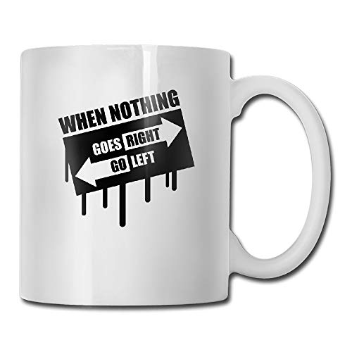 Custom When Nothing Goes Right Go Left 1 F Funny Gift Mug