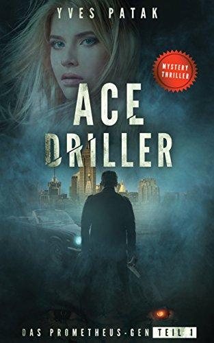ACE DRILLER - Serial Teil 1: Das - Urban Ebooks Kostenlose