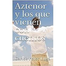 Aztenor y los que vienen con cuentos (Spanish Edition)