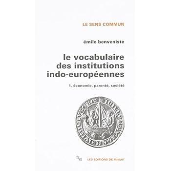 Le vocabulaire des institutions indo-européennes, tome 1 : Economie, parenté, société