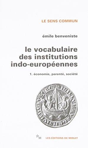 Le vocabulaire des institutions indo-européennes, tome 1 : Economie, parenté, société par Emile Benveniste