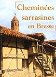 Cheminées sarrasines en Bresse
