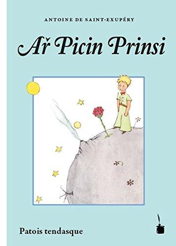 Ař Picin Prinsi: Der kleine Prinz Patois Tendasque
