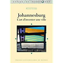 Johannesburg : L'art d'inventer une ville