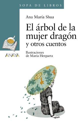 Portada del libro El árbol de la mujer dragón y otros cuentos (Literatura Infantil (6-11 Años) - Sopa De Libros)
