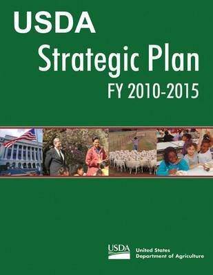 [(USDA Strategic Plan Fy 2010-2015)] [By (author) United States Department of Agriculture] published on (August, 2012)