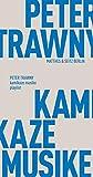 kamikaze musike: playlist (Fröhliche Wissenschaft) - Peter Trawny