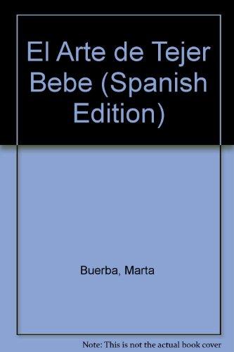 Descargar Libro El Arte de Tejer Bebe de Marta Buerba