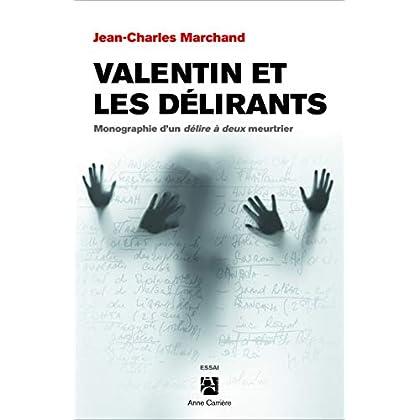 Valentin et les délirants