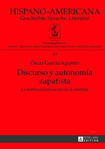Discurso y Autonomia Zapatista: La Institucionalizacion de la Rebeldia (Hispano-Americana)