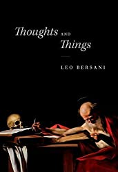 Thoughts and Things by Leo Bersani (2015-01-27)