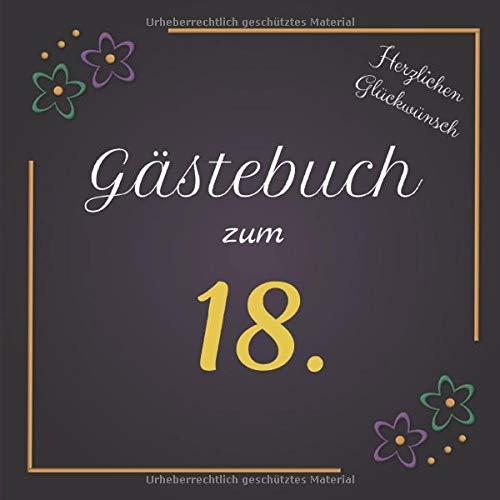 Gästebuch zum 18.: Darf auf keinem Geburtstag fehlen! | Motiv Flower Edel | Zum Ausfüllen | Für bis zu 40 Gäste | Geschenkidee