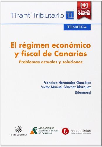 El Régimen Económico y Fiscal de Canarias (+ Tirant) (Temática Tirant Tributario) por Victor Manuel Sánchez Blázquez