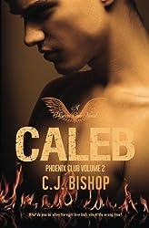 Caleb (Phoenix Club) (Volume 2) by CJ Bishop (2014-07-28)