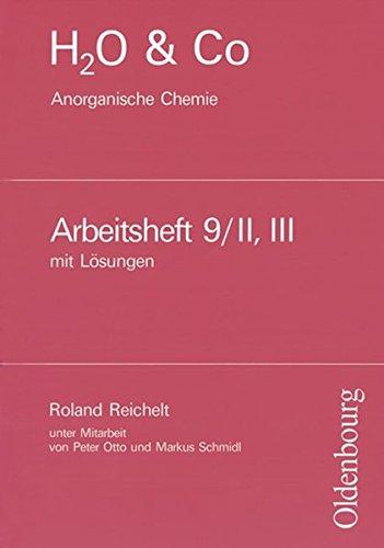 H2O & Co - Aktuelle Ausgabe: Gruppe 9/II-III - Anorganische Chemie: Lösungen zum Arbeitsheft (Chemie Anorganische 2.)