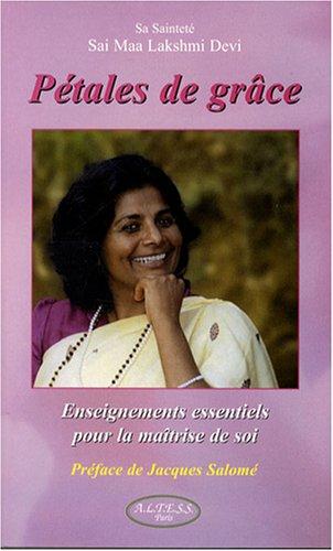 Pétales de grâce : Enseignements essentiels pour la maîtrise de soi par Sai Maa Lakshmi Devi