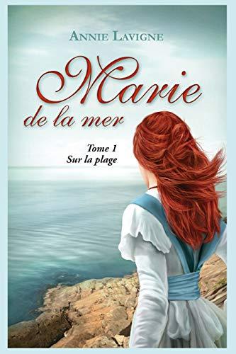 Marie de la mer Tome 1: Sur la plage par Annie Lavigne