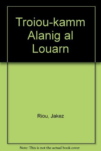 Troiou-kamm Alanig al Louarn par Jakez Riou