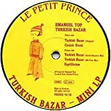 Emanuel Top / Turkish Bazar - Mini LP