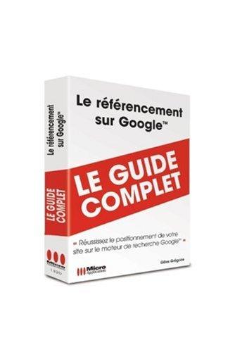 Referencement Sur Google (le) (Guide Complet)