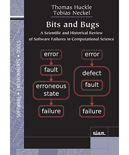 Bits and Bugs (Software, Environments, and Tools) (Bug-tools)