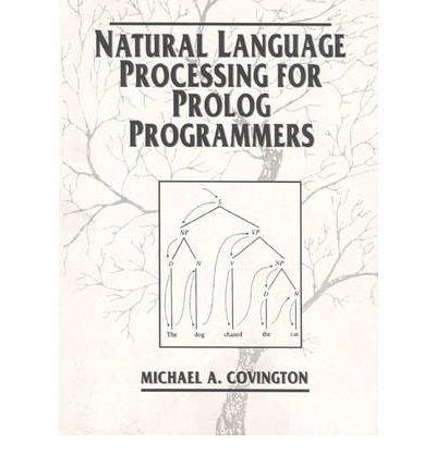 [(Natural Language Processing for PROLOG Programmers )] [Author: Michael A. Covington] [Jan-1994] par Michael A. Covington