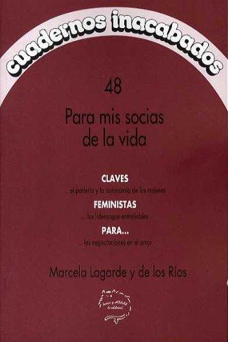 Para mis socias de la vida (Cuadernos Inacabados) por Marcela Lagarde Y De Los Rios
