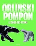 Orlinski / Pompon - Le choc des titans