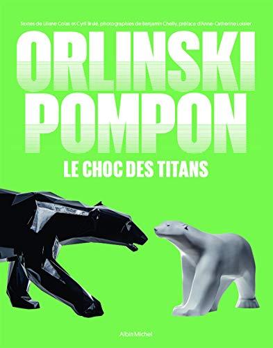 Orlinski / Pompon: Le choc des titans par Richard Orlinski