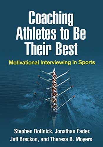 Coaching Athletes to Be Their Best: Motivational Interviewing in Sports (Applications of Motivational Interviewing) (English Edition)