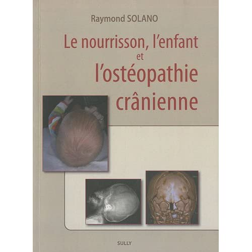 Le nourrisson, l'enfant et l'ostéopathie crânienne
