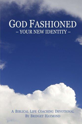 God Fashioned - Your New Identity: A Biblical Life Coaching Devotional